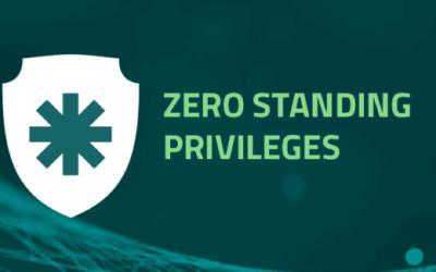 Zero Standing Privileges