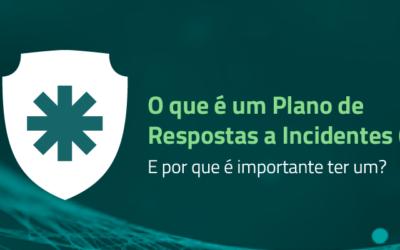 O que é um Plano de Respostas a Incidentes (IRP) e por que é importante ter um?