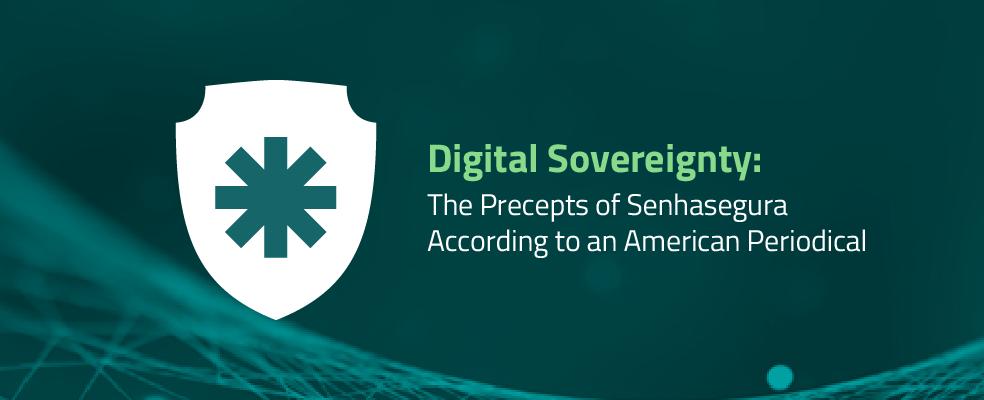 Digital Sovereignty: The Precepts of Senhasegura According to an American Periodical