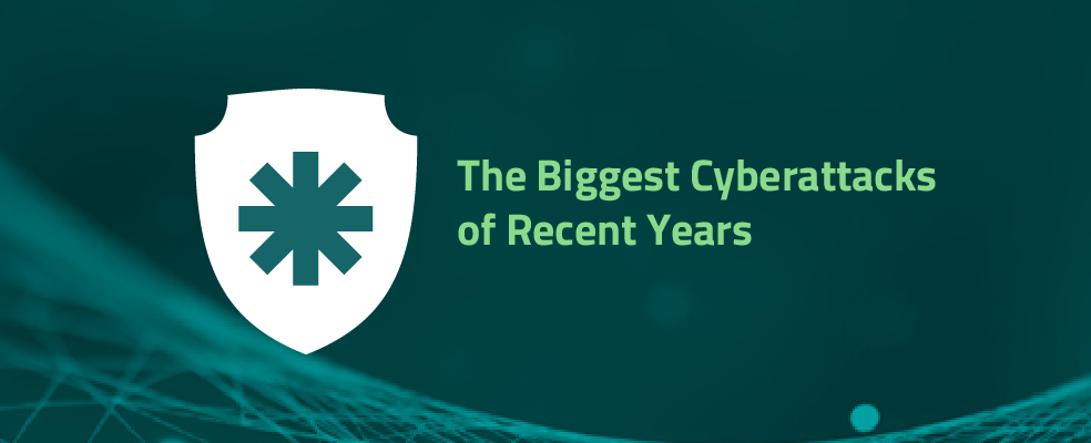 The Biggest Cyberattacks of Recent Years