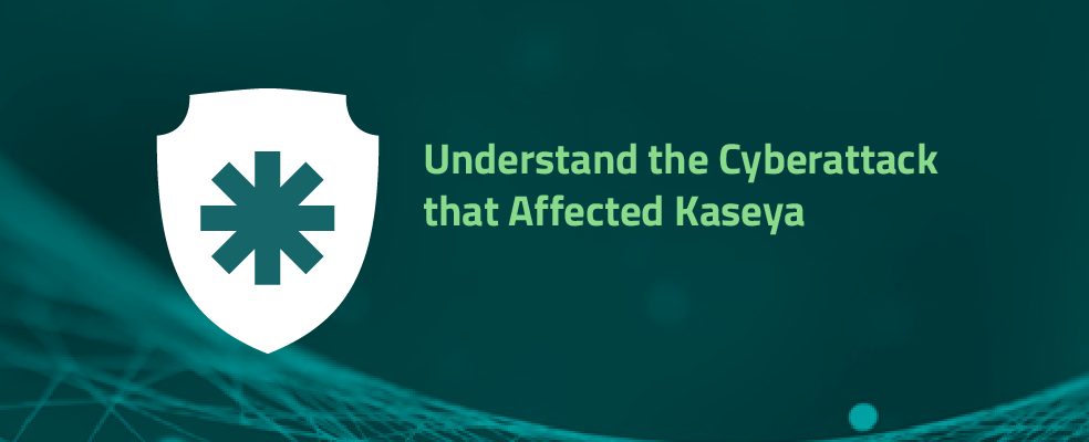 Understand the Cyberattack that Affected Kaseya